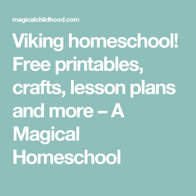 Viking homeschool! Free much more , crafts, lesson plans and printables