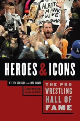 The Pro Wrestling Hall of Fame: Heroes & Icons by Steven Johnson and Greg Oliver.  The good guys of professional wrestling take the spotlight in this comprehensive examination of the memorable characters who inspired fans, providing insight into what makes a great hero. Compiled using firsthand interviews with hundreds of wrestlers, managers, promoters, and historians, these entertaining profiles document wrestling's golden boys from the 1930s to today.