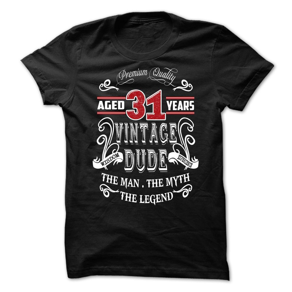 AGED 31 YEARS VINTAGE DUDE T Shirts, Hoodies. Check price ==► https://www.sunfrog.com/Birth-Years/AGED-31-YEARS-VINTAGE-DUDE.html?41382 $22