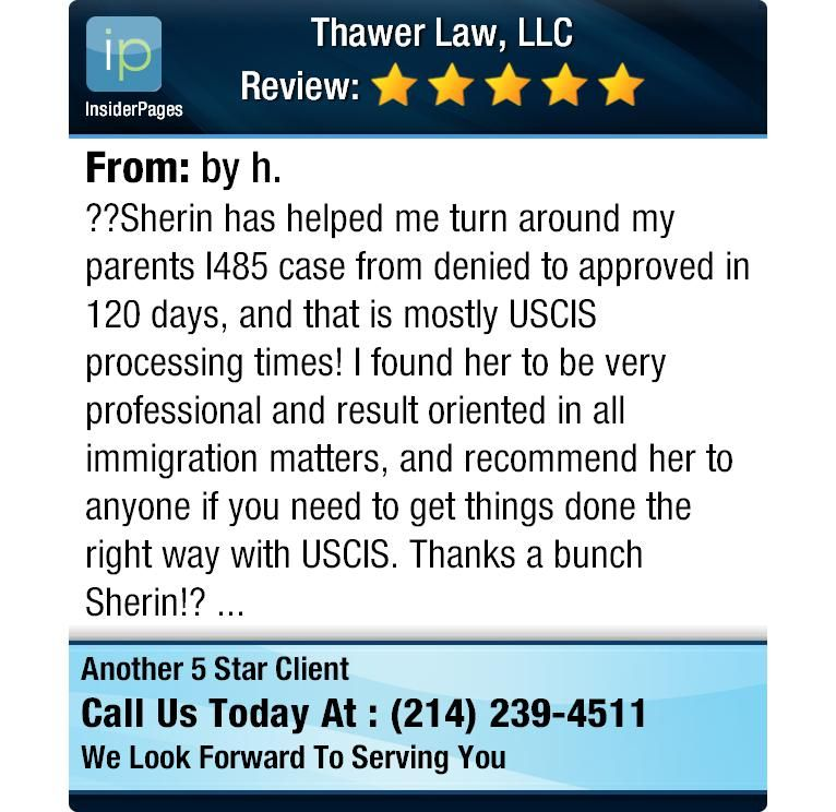 ??Sherin has helped me turn around my parents I485 case