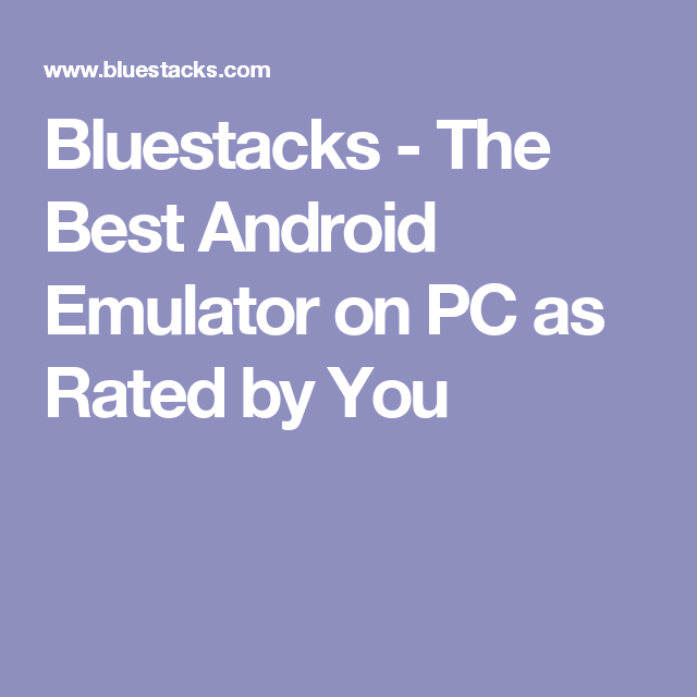 The Best Android Emulator On PC As Rated By