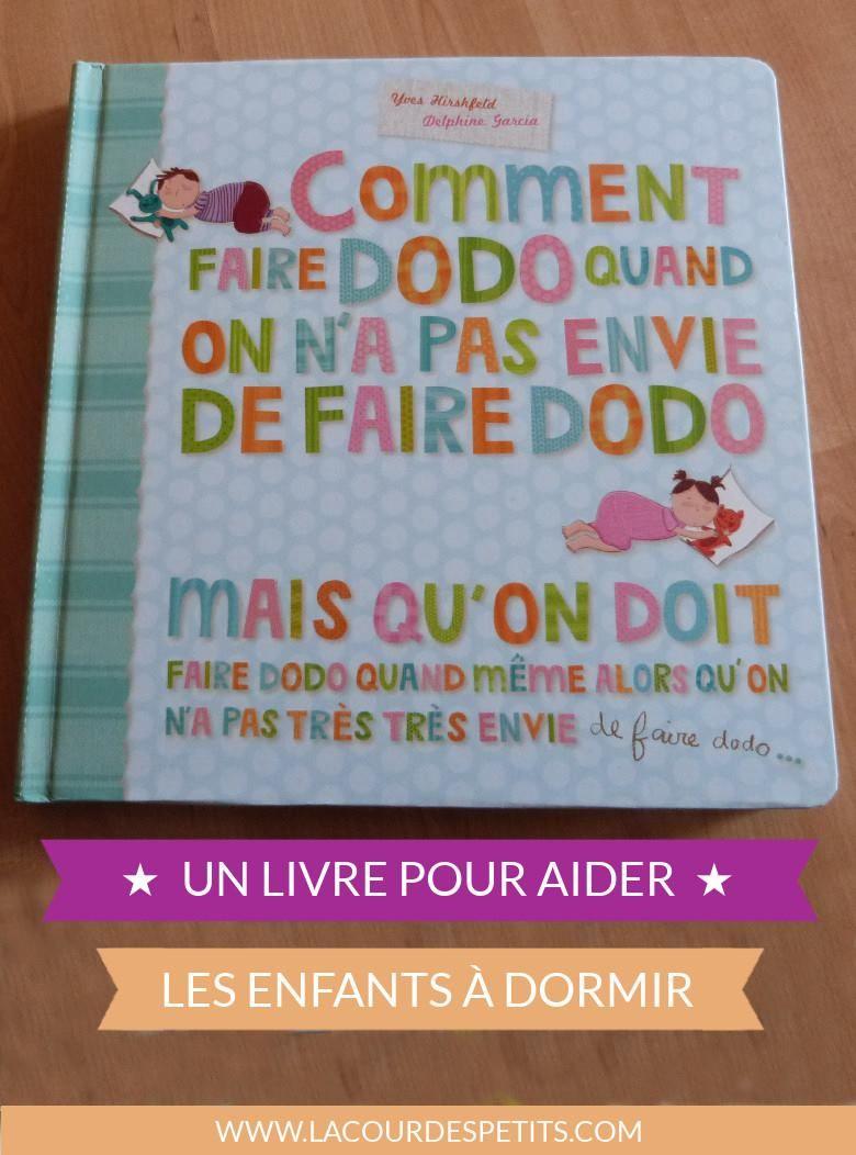 Comment Faire Dodo Un Livre Pour Enfant Qui Ne Veut Pas