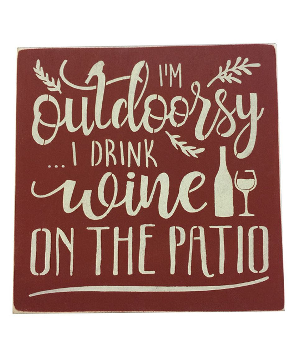I M Outdoorsy I Drink Wine On The Patio Wall Sign Patio Wall Art Wine Signs Wall Signs