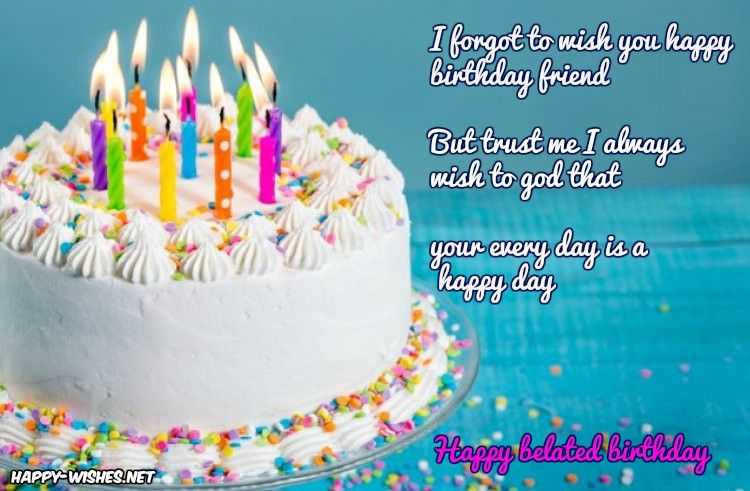 belated happy birthday wishes quotes images memes happy