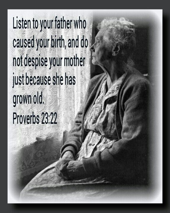 Proverbs 23 22 Do You Show Love To Your Parents Grandparents Do