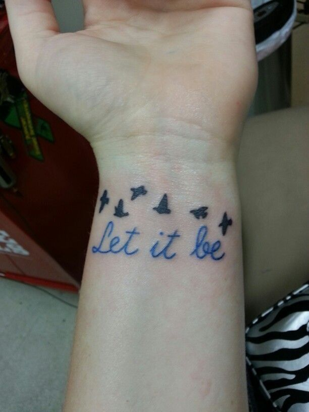Delicate Bird Let It Be Tattoo Quotes On Wrist For Girls Tatoos
