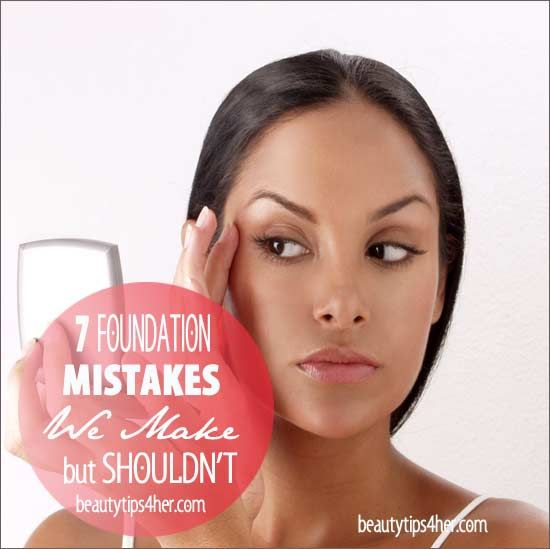 7 Foundation Mistakes You're Probably Making | Beauty and MakeUp Tips