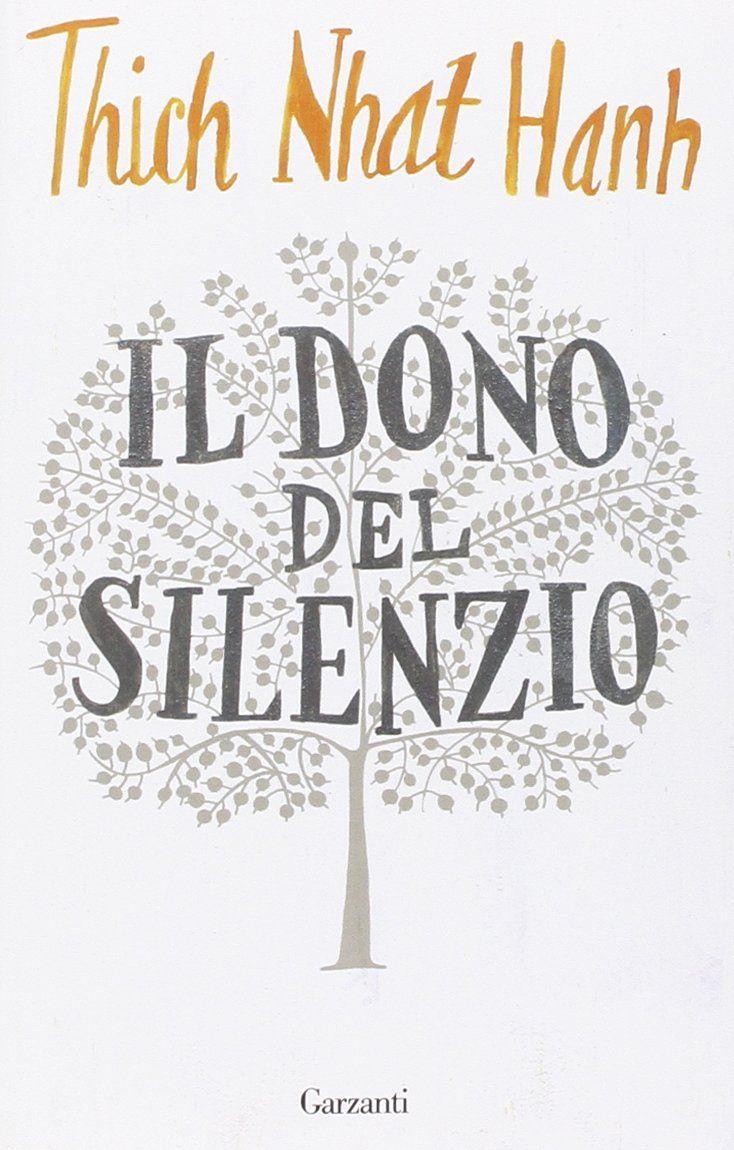 """""""Il dono del silenzio"""" Thich Nhat Hanh (Garzanti)"""