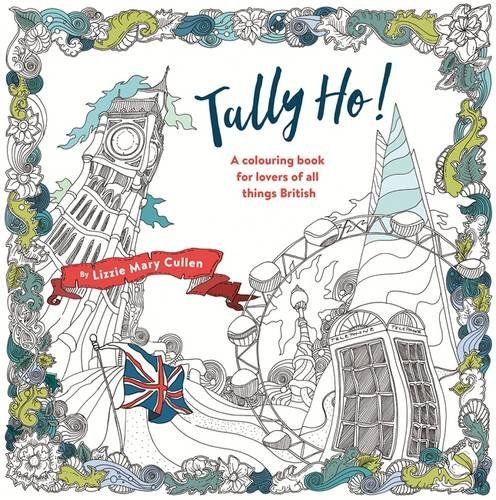 Tally Ho An Adult Colouring Book For Lovers Of All Thin