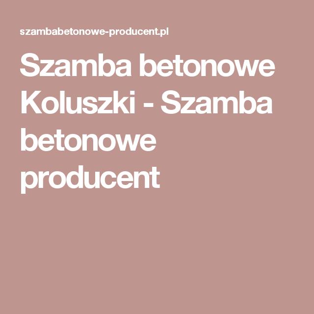 Szamba betonowe Koluszki - Szamba betonowe producent