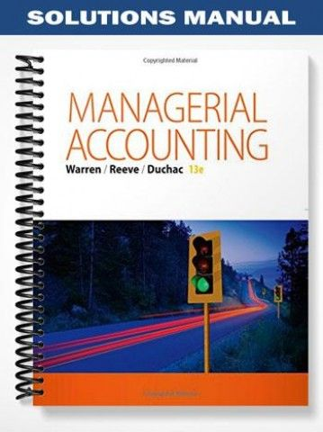 Solutions manual for managerial accounting 13th edition by warren fandeluxe Choice Image