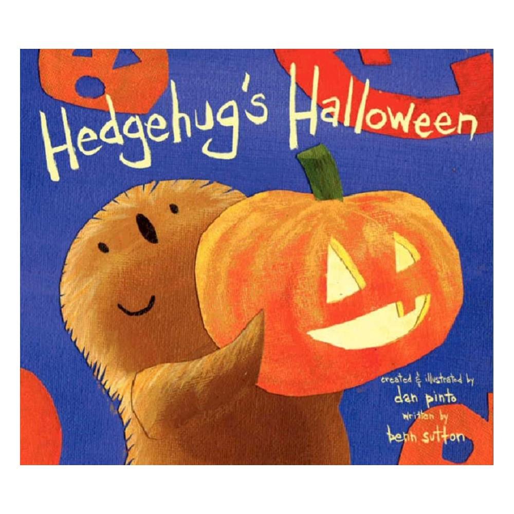 Hedgehug's Halloween by Benn Sutton, Dan Pinto (Illustrator)(Hardcover)