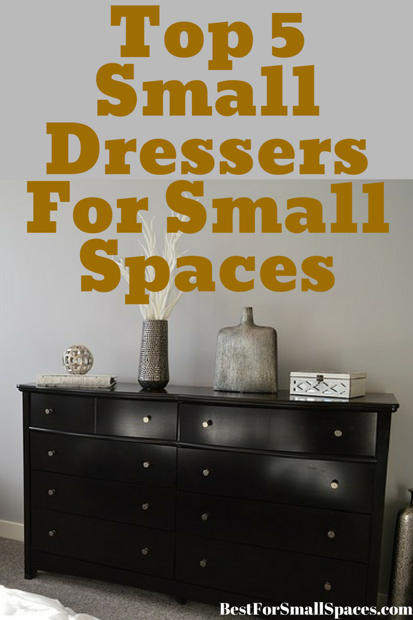 Top 5 Small Dressers Space Saving Storage For Small Rooms