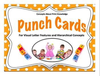 Concepts About Print KnowledgePunch Cards for Visual Features and Hierarchical ConceptsThe term punch applies to the use of a hole punch.  Hole punching provides the strengthening exercises necessary for scissor and pencil grasp (the tripod grasp). Punch Cards were created with a dual purpose in mind: strengthen fine motor skills necessary for efficient handwriting and secure concepts necessary for Early Literacy.