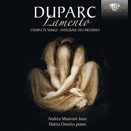 Mattia Ometto - Duparc: Lamento, Complete Songs