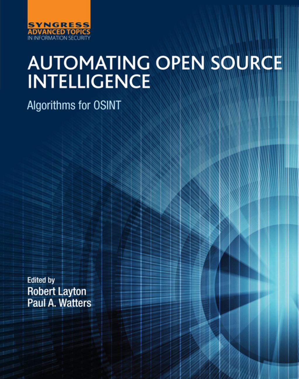 Automating open source intelligence algorithms for osint