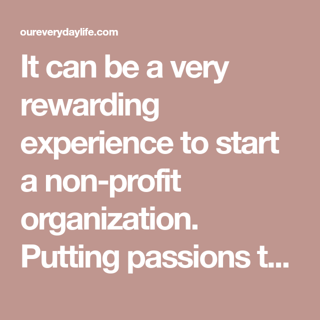 It Can Be A Very Rewarding Experience To Start A Non