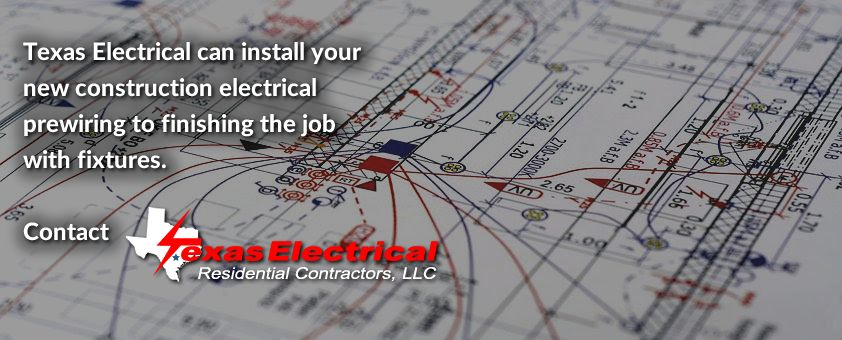 Texas Electrical can install your new construction