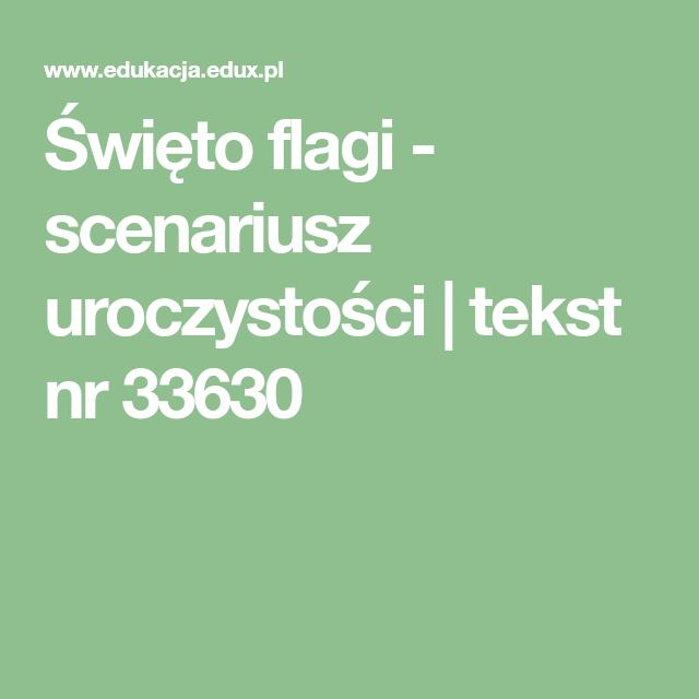 święto Flagi Scenariusz Uroczystości Tekst Nr 33630