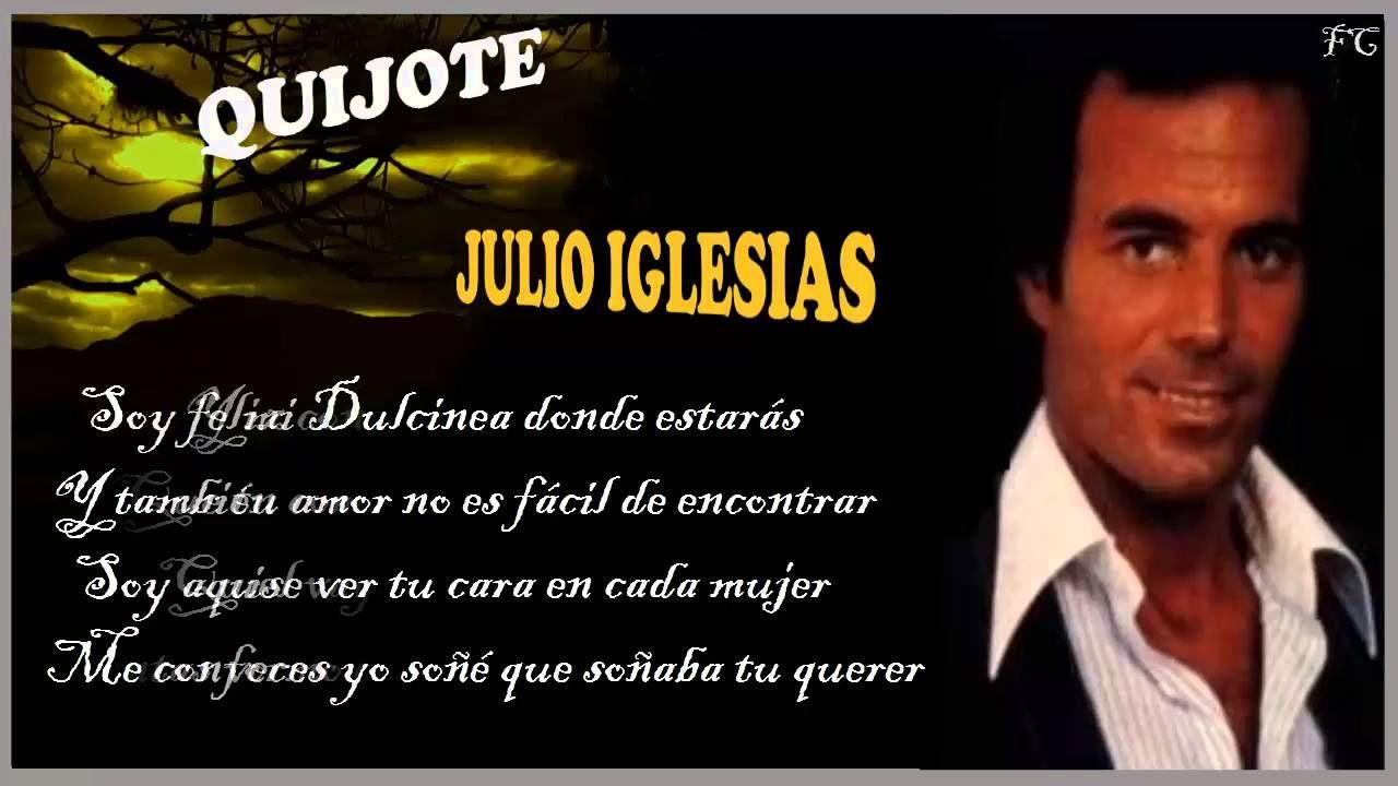 Quijote Julio Iglesias Con Letra Youtube Julio