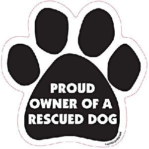 ''Proud Owner Of A Rescued Dog'' Paw Magnet. #rescue #dogs
