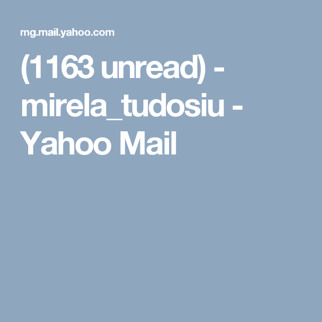 (1163 unread) - mirela_tudosiu - Yahoo Mail
