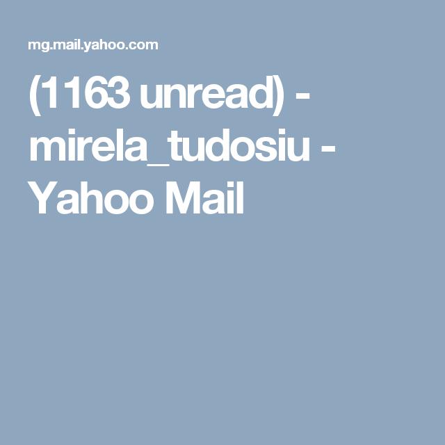 (1163 unread) - mirela_tudosiu - Yahoo Mail