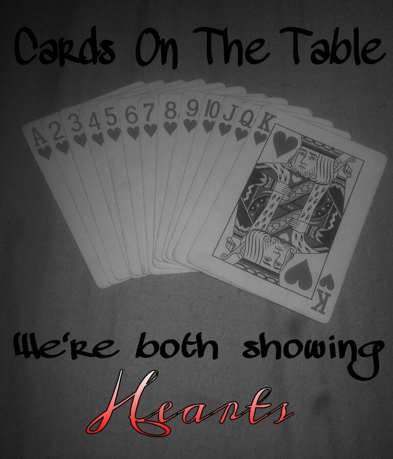 Cards On The Table We Re Both Showing Hearts All Of Me John Legend