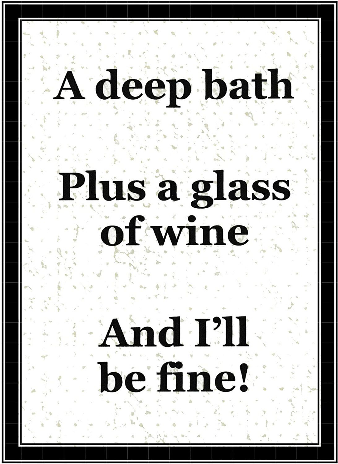 A deep bath plus a glass of wine wall art quote poster