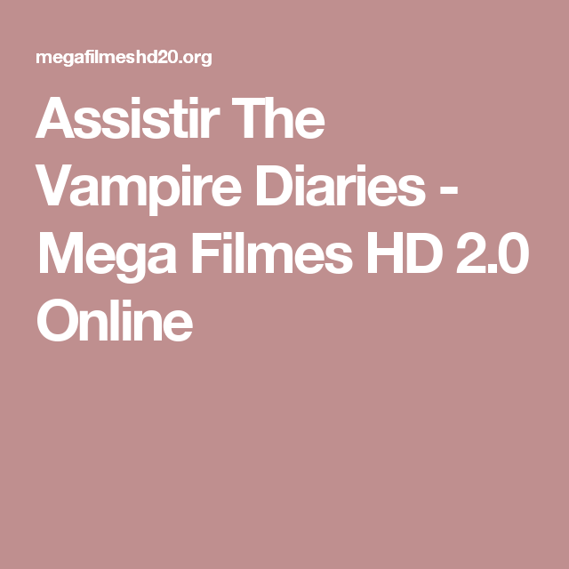 Assistir The Vampire Diaries - Mega Filmes HD 2.0 Online