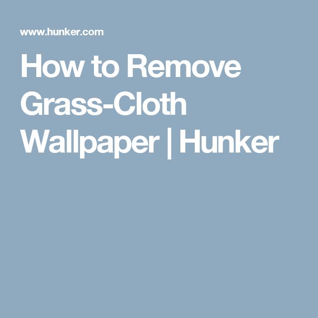 How to Remove GrassCloth Wallpaper Grasscloth wallpaper