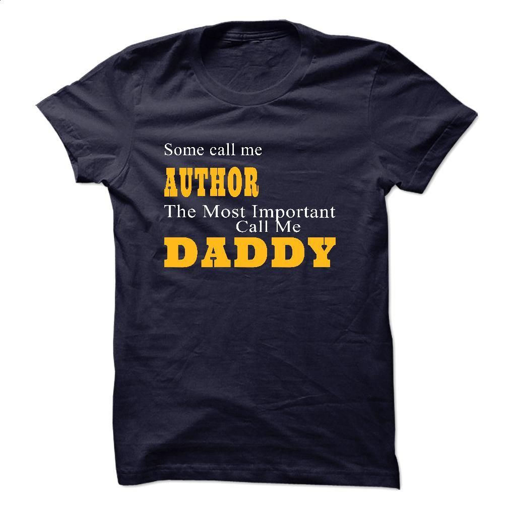 Some call me AUTHOR T Shirt, Hoodie, Sweatshirts - t shirt design #Tshirt #fashion