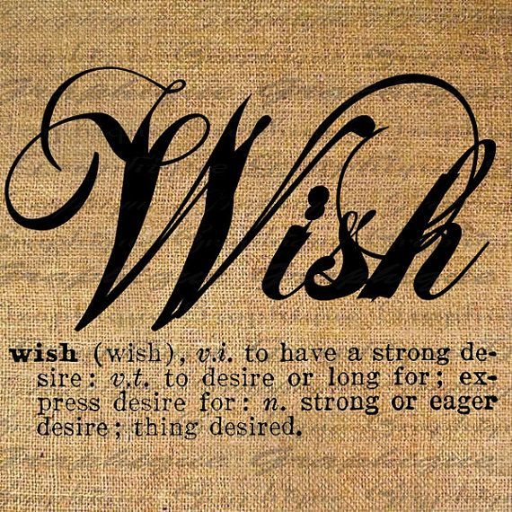 Definition Wish Text Typography Words Digital Image Download Sheet Transfer To Pillows Totes Tea Towels Burlap No 4435 Words Writing Words Unusual Words