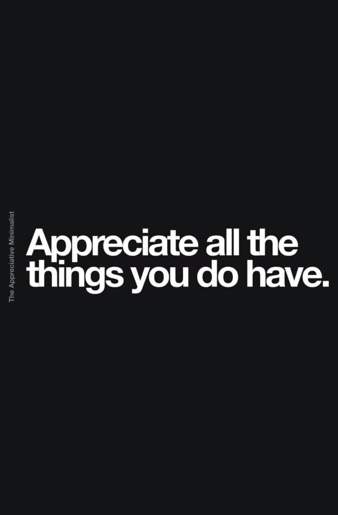 Appreciate all the things you do have