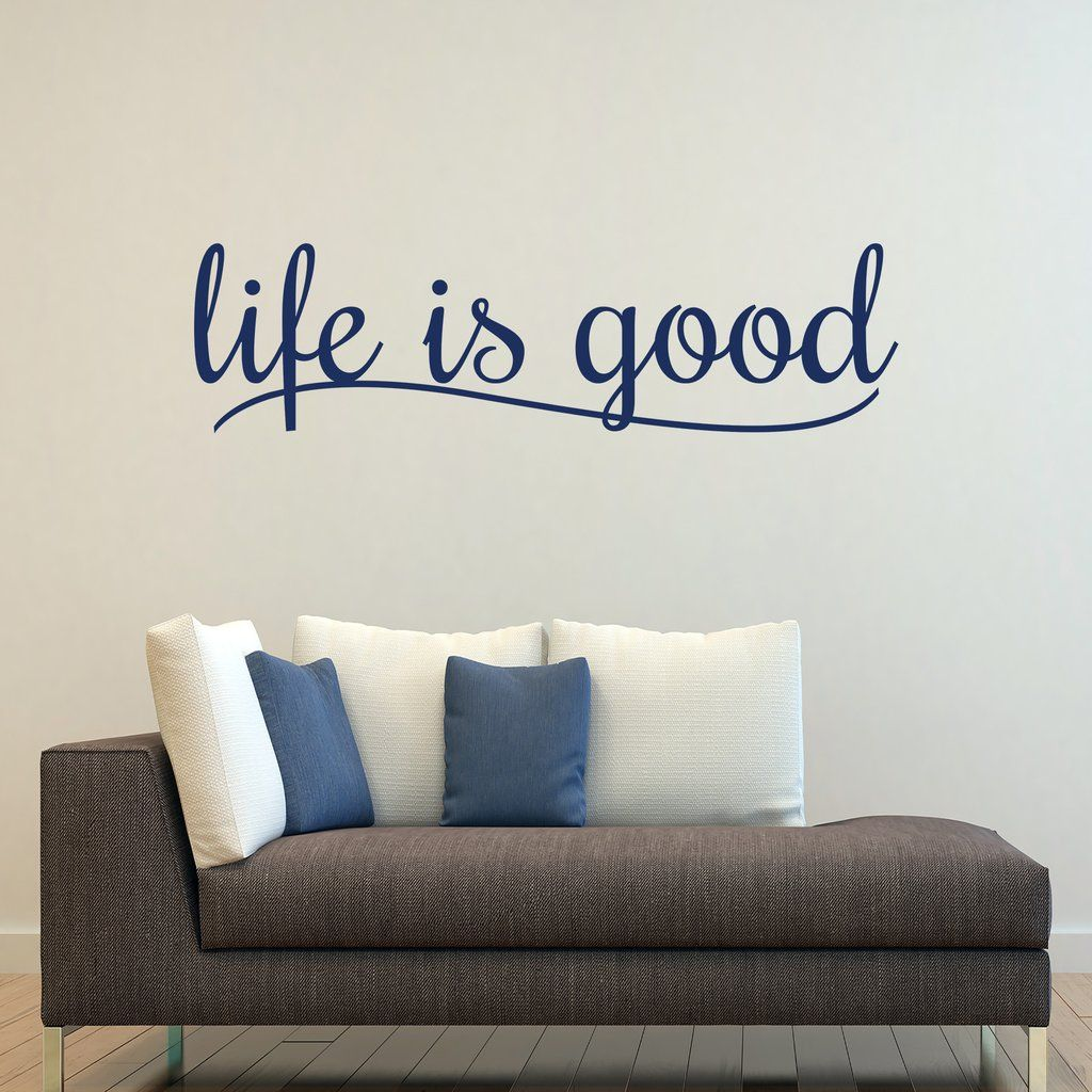 Life is good decorating walls and wall decals life is good amipublicfo Gallery