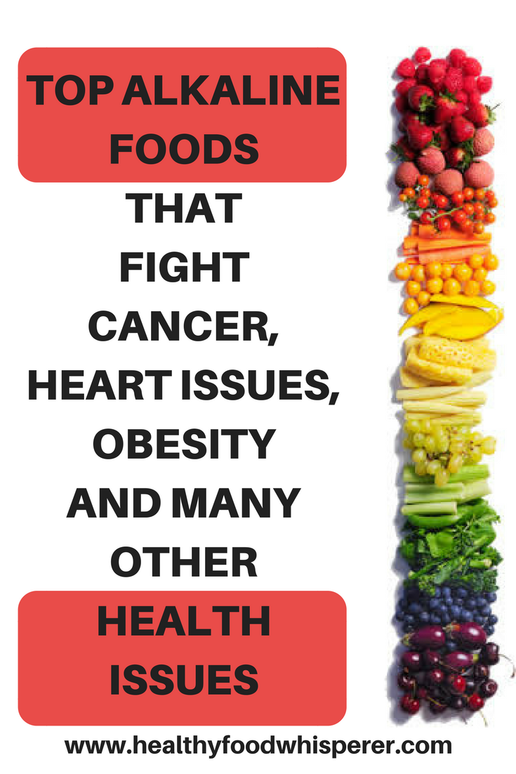 Top Alkaline Foods That Fight Cancer Heart Issues Obesity And Many Other Health