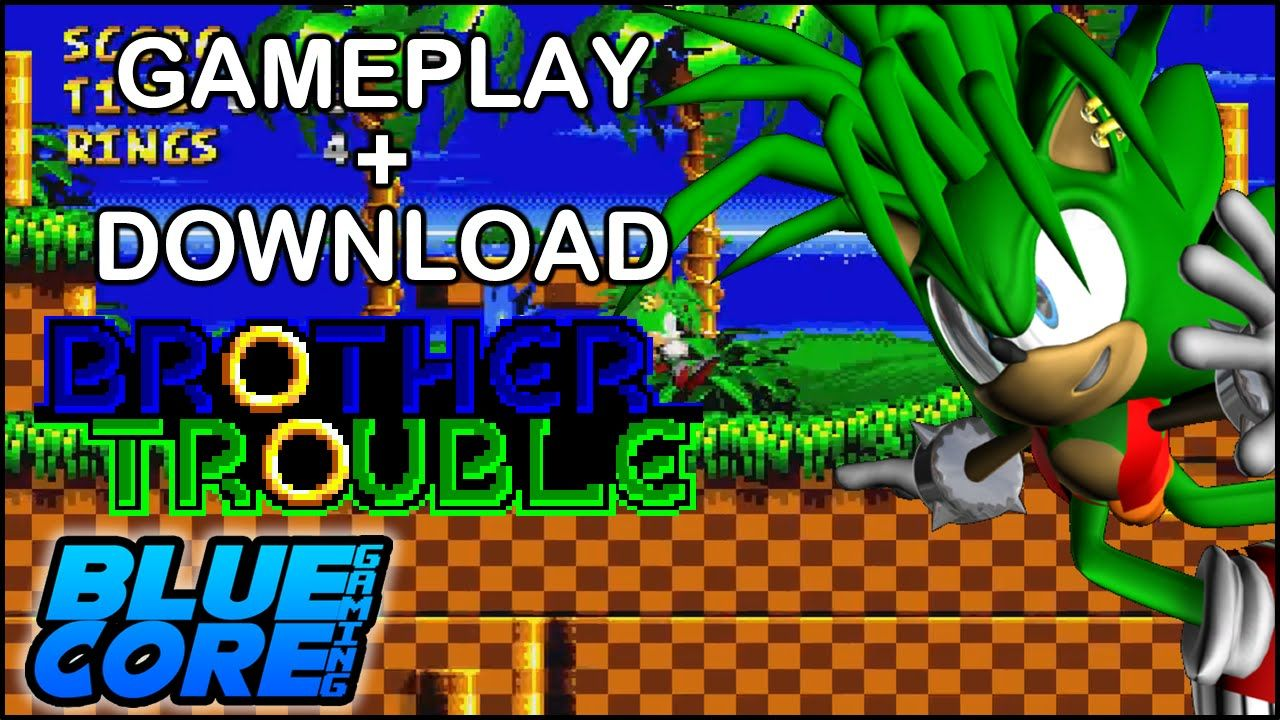 Sonic 1 Brother Trouble Gameplay Download Sonic Gameplay Brother