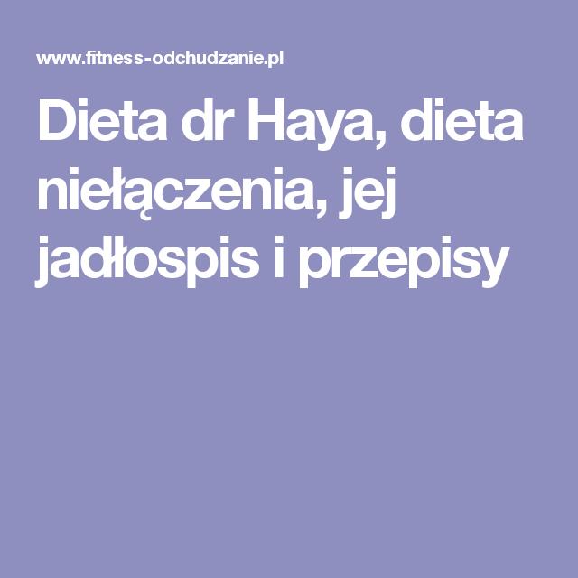 Dieta Dr Haya Dieta Nielaczenia Jej Jadlospis I Przepisy