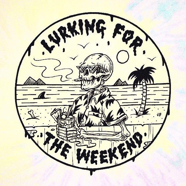Jamie Browne Art @Jamie Browne ~ jamiebrowneart.com ~ Everybody's Lurking For The Weekend.
