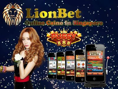 LionBet333**The Asia Online Casino Club House**918Kiss: Pussy888 +++ Singapore Player Highly Recommended