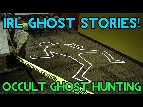 IRL Ghost Stories - Occult Ghost Hunting! - YouTube