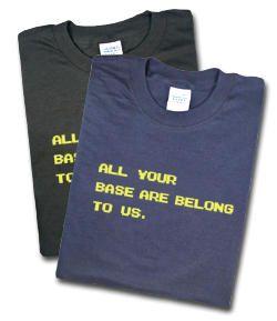All Your Base Are Belong To Us Tshirt Katrinaaaronherd With