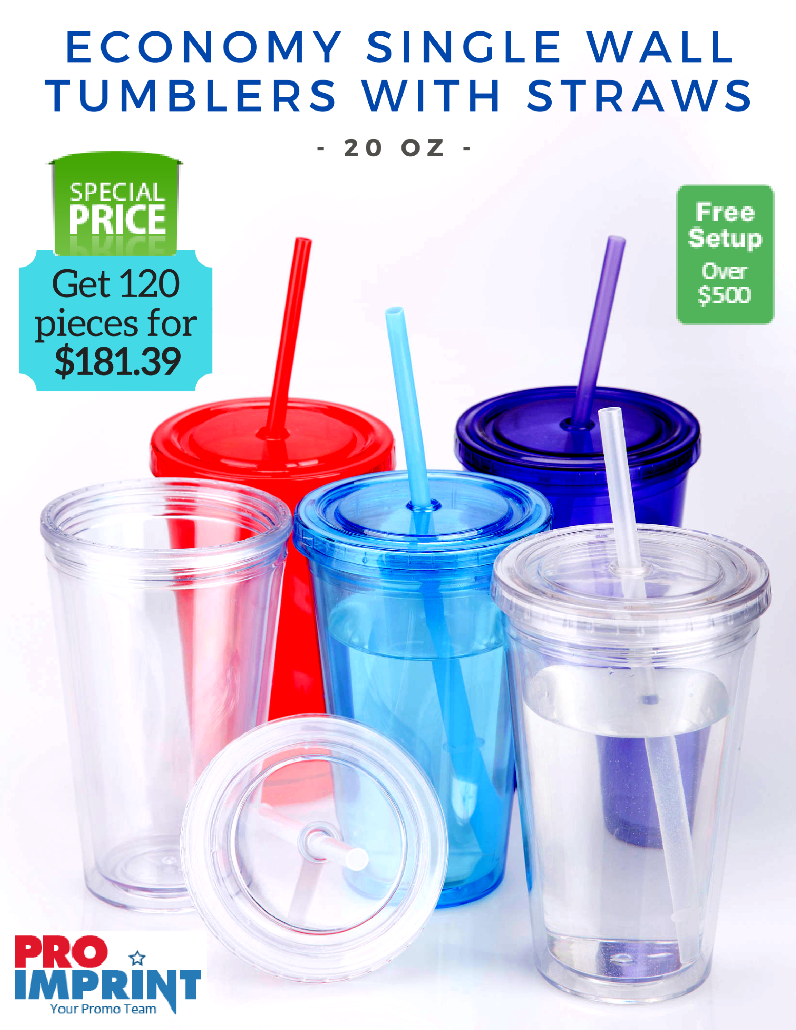 8fd552a2b5d When you have these customized Economy Single Wall Tumblers With Straws  with you; your summer branding can never go wrong! Now on Special Price!