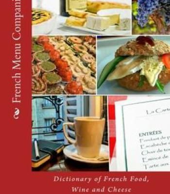 French menu companion dictionary of french food wine and cheese pdf french menu companion dictionary of french food wine and cheese pdf forumfinder Gallery
