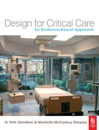 Design For Critical Care An Evidence Based Approach Hardback Routledge Healthcare Interior Design Critical Care Healthcare Design