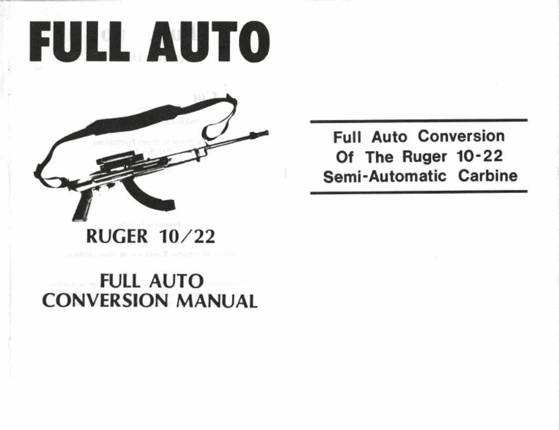 Ruger 10-22 Full Auto Conversion | Rifles  A R 15 | Ruger 10