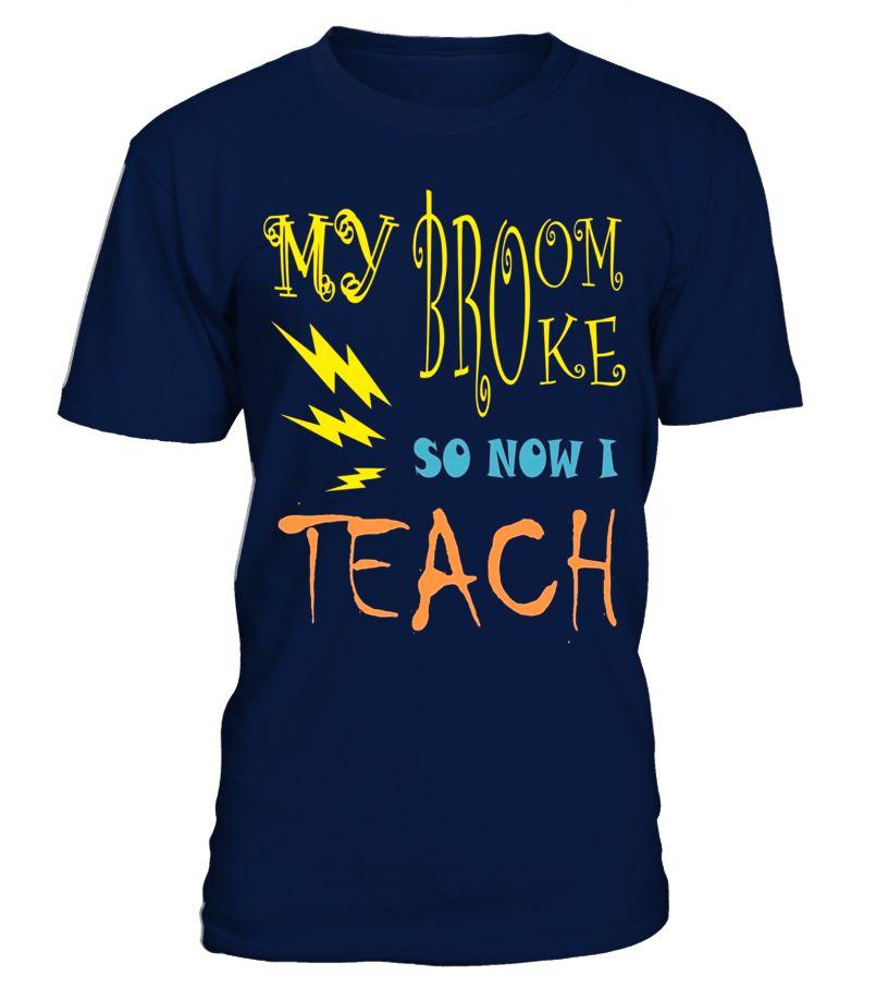 My Broom Broke Now I Teach Funny Teacher Halloween T-shirt  Funny halloween funny T-shirt, Best halloween funny T-shirt