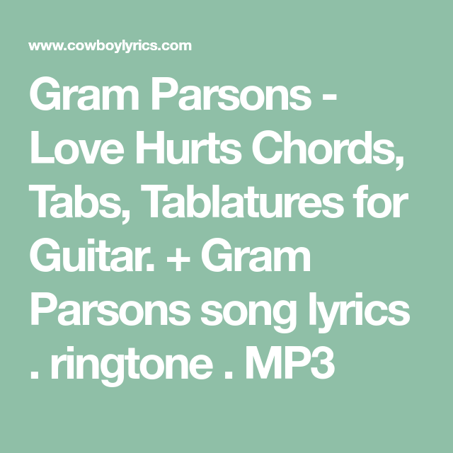 Gram Parsons Love Hurts Chords Tabs Tablatures For Guitar