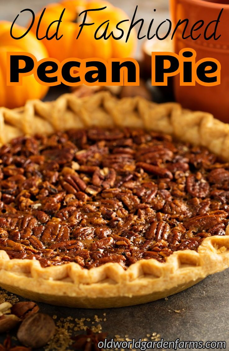 Old Fashioned Pecan Pie - A Classic Holiday Desser