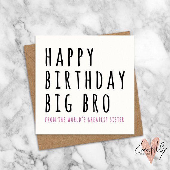 Funny Big Brother Birthday Card Big Brother Birthday Card Brother Birt Happy Birthday Brother From Sister Birthday Cards For Brother Happy Birthday Brother